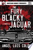 The Fury of Blacky Jaguar