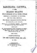 Barcelona Cautiva, ó sea diario exacto de lo ocurrido en la misma ciudad mientras la oprimieron los Franceses, esto es, desde el 13 de Febrero de 1808, hasta el 28 de Mayo, 1814. (Appendices, suplemento é indice, al Diario de Barcelona Cautiva en 1808.).
