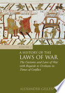 A History of the Laws of War: Volume 2  : The Customs and Laws of War with Regards to Civilians in Times of Conflict