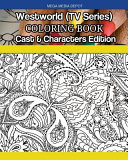 Westworld (TV Series) Coloring Book Cast and Characters Edition