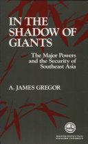 In the Shadow of Giants: The Major Powers and the Security of Southeast Asia