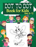 Dot to Dot Book for Kids Ages 8 12 100 Fun Connect The Dots Books for Kids Age 3  4  5  6  7  8   Easy Kids Dot To Dot Books Ages 4 6 3 8 3 5 6 8  Boys   Girls Connect The Dots Activity Books