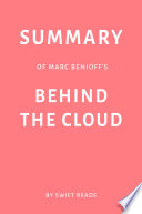 Summary of Marc Benioff's Behind the Cloud by Swift Reads
