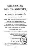 Grammaire des grammaires ou analyse raisonnée des meilleurs traités sur la langue françoise