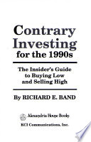 Contrary investing for the 1990s  : the insider's guide to buying low and selling high