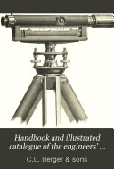 Handbook and Illustrated Catalogue of the Engineers' and Surveyors' Instruments