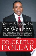 You re Supposed to Be Wealthy