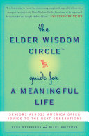 The Elder Wisdom Circle Guide for a Meaningful Life