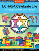 L'chaim: Celebrate Life; Judaic Expressions to Color & Inspire