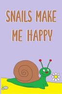 Snails Make Me Happy