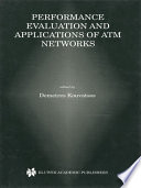 Performance Evaluation and Applications of ATM Networks Book