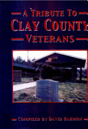 A Tribute to Clay County Veterans