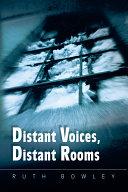 Distant Voices  Distant Rooms