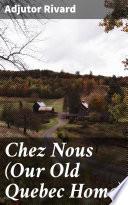 Chez Nous (Our Old Quebec Home)