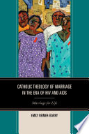 Catholic Theology of Marriage in the Era of HIV and AIDS Book