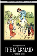 The milkmaid / by R. Caldecott.
