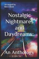 Nostalgic Nightmares and Daydreams