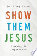 Show Them Jesus