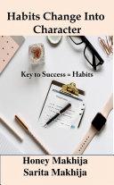 Habits Change into Character