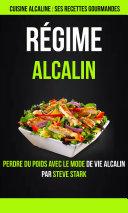 Pdf Régime alcalin : Cuisine alcaline : Ses Recettes Gourmandes: Perdre du poids avec le mode de vie alcalin par Steve Stark Telecharger