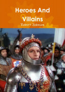 Heroes And Villains: Film Adaptations Of Shakespearean Drama. Henry V, Hamlet & Macbeth