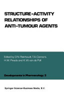 Structure Activity Relationships of Anti Tumour Agents Book