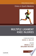 Knee Multiligament Injuries  An Issue of Clinics in Sports Medicine