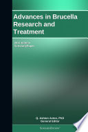 Advances in Brucella Research and Treatment  2011 Edition