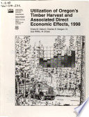 Utilization of Oregon s Timber Harvest and Associated Direct Economic Effects  1998