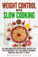 Weight Control with Slow Cooking  40 Low Carb and