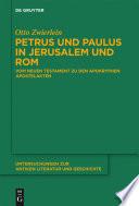 Petrus und Paulus in Jerusalem und Rom