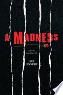 A MADNESS