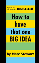 How To Have That One Big Idea