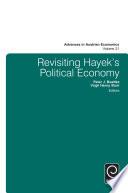Revisiting Hayek S Political Economy