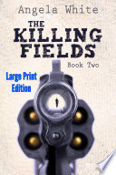 The Killing Fields Large Print Edition