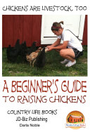 Chickens Are Livestock  Too   A beginner   s guide to raising chickens