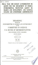 Fiscal Year 1999 Budget Authorization Requests for the Department of Energy  Environmental Protection Agency Research and Development  and National Oceanic and Atmospheric Administration   Hearing Before the Subcommittee on Energy and Environment of the Committee on Science  U S  House of Representatives  One Hundred Fifth Congress  Second Session  March 25  1998 Book