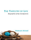 The Tapestry of Life : Biographies of My Grandparents [Pdf/ePub] eBook