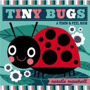 Tiny Bugs  Touch and Feel Re Jacket  Book PDF