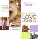 Pdf Wonderful Ways to Love a Child