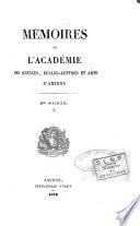 Mémoires de l'Académie des sciences, agriculture, commerce, belles-lettres et arts du département de la Somme [afterw.] des sciences, belles-lettres et art d'Amiens [afterw.] des sciences, des lettres et des arts d'Amiens, 1835-