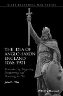 The Idea of Anglo-Saxon England 1066-1901