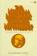 The Meridian Handbook Of Classical Mythology