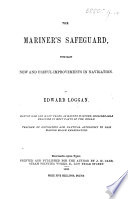 The Mariner's Safeguard, with Many New and Useful Improvements in Navigation, Etc. (Second Edition.) [With a Portrait.]