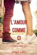 Pdf l'Amour Comme Ci (Les Chroniques de l'Amour – Tome 1) Telecharger