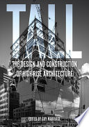 Tall  the design and construction of high rise architecture