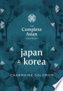 The Complete Asian Cookbook  Japan   Korea