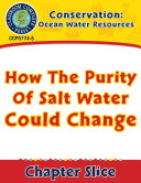 Conservation: Ocean Water Resources: How the Purity of Salt Water Could Change Gr. 5-8 Pdf/ePub eBook