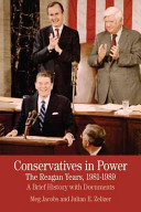 Conservatives in Power: The Reagan Years, 1981-1989: A Brief ...