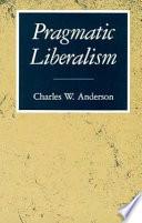 Pragmatic Liberalism